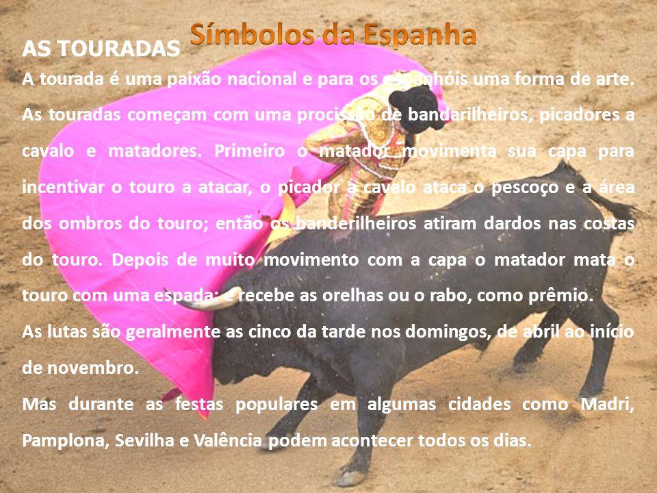 A tourada é uma paixão nacional e para os espanhóis uma forma de arte. As touradas começam com uma procissão de bandarilheiros, picadores a cavalo e m
