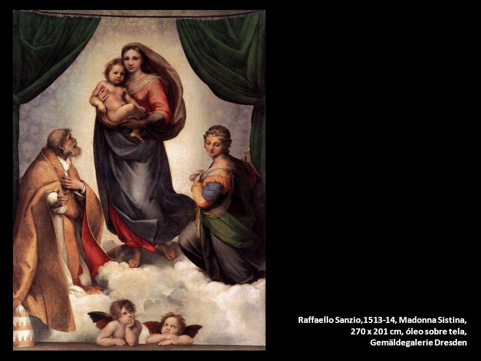 Raffaello Sanzio,1513-14, Madonna Sistina, 270 x 201 cm, óleo sobre tela, Gemäldegalerie Dresden