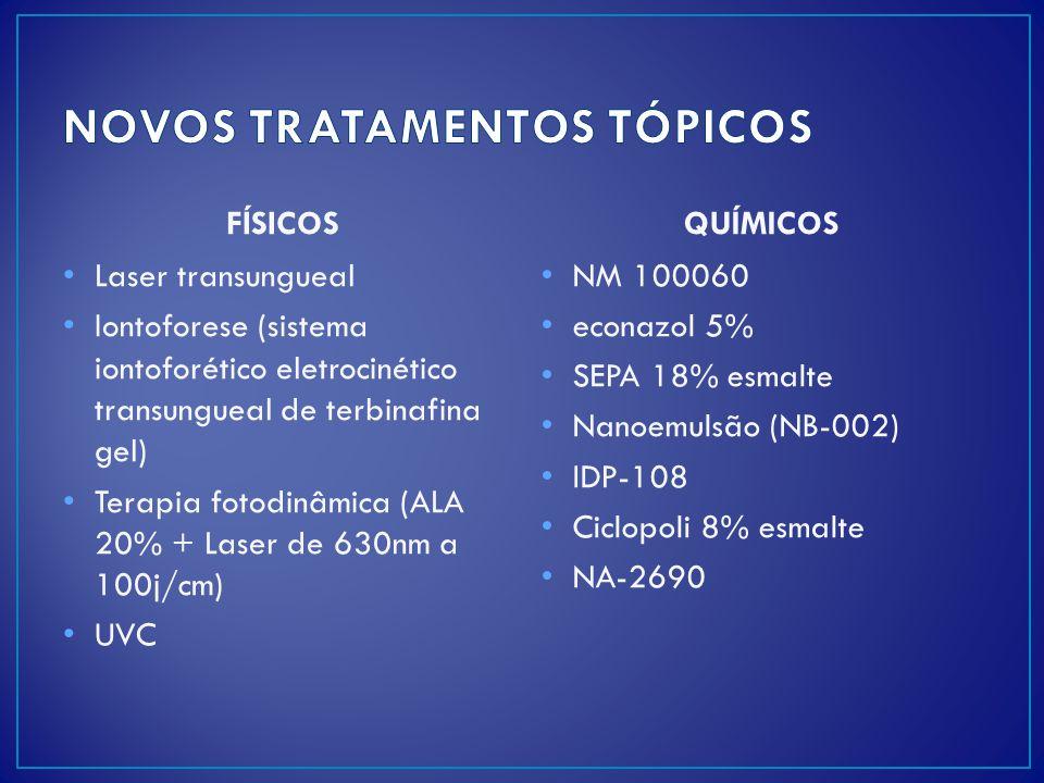 FÍSICOS Laser transungueal Iontoforese (sistema iontoforético eletrocinético transungueal de terbinafina gel) Terapia fotodinâmica (ALA 20% + Laser de
