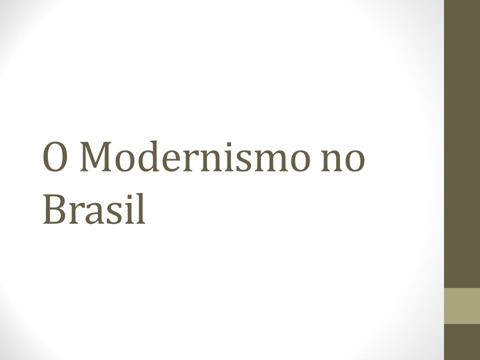 Modernismo no Brasil Corrente Espiritualista ou Espiritualista Sofreram influência do simbolismo.