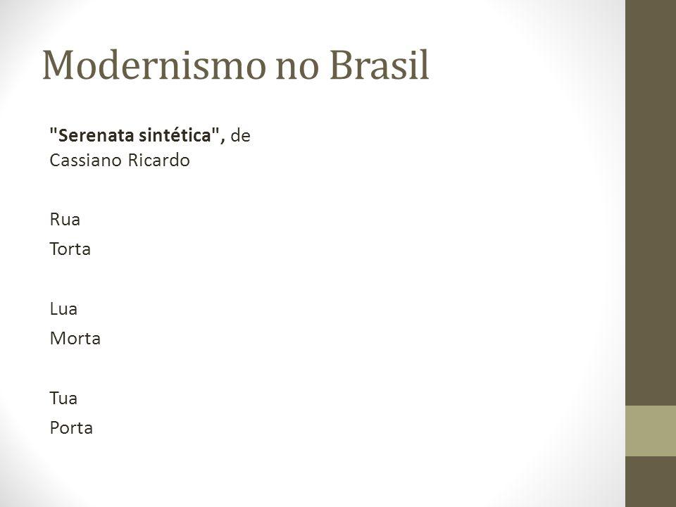Modernismo no Brasil Verdeamarelismo: Literatura com base nas origens históricas do Brasil, porém sem o olhar crítico e denunciador da realidade brasileira.
