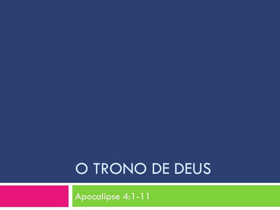 O TRONO DE DEUS Apocalipse 4:1-11