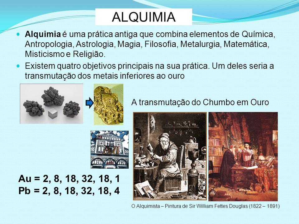 ALQUIMIA Alquimia é uma prática antiga que combina elementos de Química, Antropologia, Astrologia, Magia, Filosofia, Metalurgia, Matemática, Misticism
