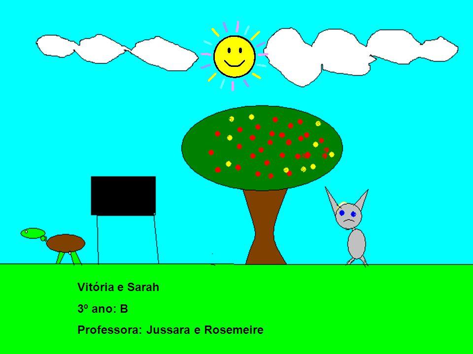 Beatriz Mendonça e Anna 3º ano: B Professora: Jussara e Rosemeire