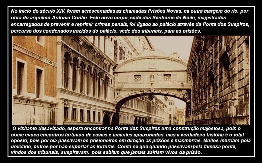 No início do século XIV, foram acrescentadas as chamadas Prisões Novas, na outra margem do rio, por obra do arquiteto Antonio Contin.