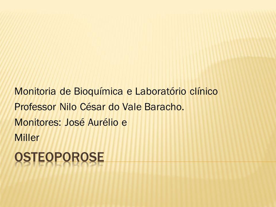 Monitoria de Bioquímica e Laboratório clínico Professor Nilo César do Vale Baracho. Monitores: José Aurélio e Miller