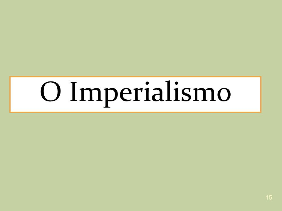 O Imperialismo 15