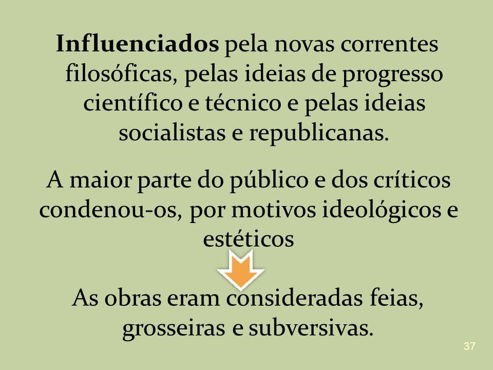 Influenciados pela novas correntes filosóficas, pelas ideias de progresso científico e técnico e pelas ideias socialistas e republicanas. A maior part