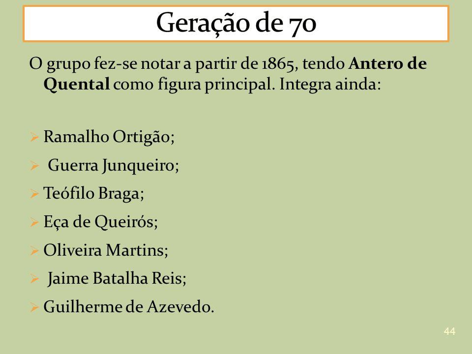 O grupo fez-se notar a partir de 1865, tendo Antero de Quental como figura principal. Integra ainda: Ramalho Ortigão; Guerra Junqueiro; Teófilo Braga;