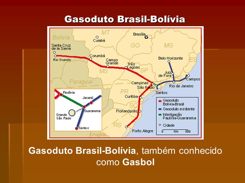 Gasoduto Brasil-Bolívia Gasoduto Brasil-Bolívia, também conhecido como Gasbol