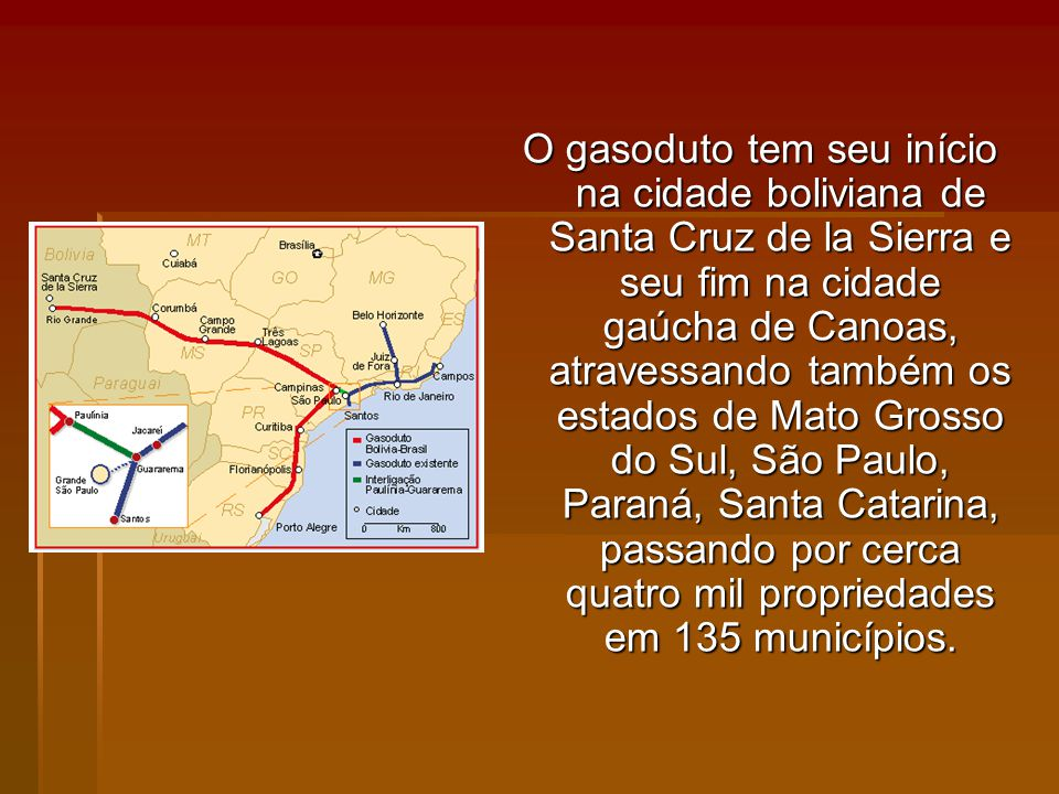 O gasoduto tem seu início na cidade boliviana de Santa Cruz de la Sierra e seu fim na cidade gaúcha de Canoas, atravessando também os estados de Mato Grosso do Sul, São Paulo, Paraná, Santa Catarina, passando por cerca quatro mil propriedades em 135 municípios.