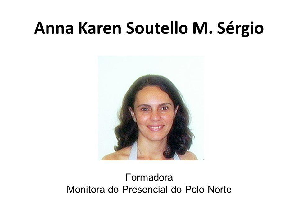 Anna Karen Soutello M. Sérgio Formadora Monitora do Presencial do Polo Norte