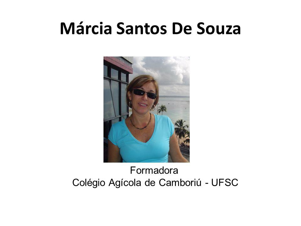 Márcia Santos De Souza Formadora Colégio Agícola de Camboriú - UFSC