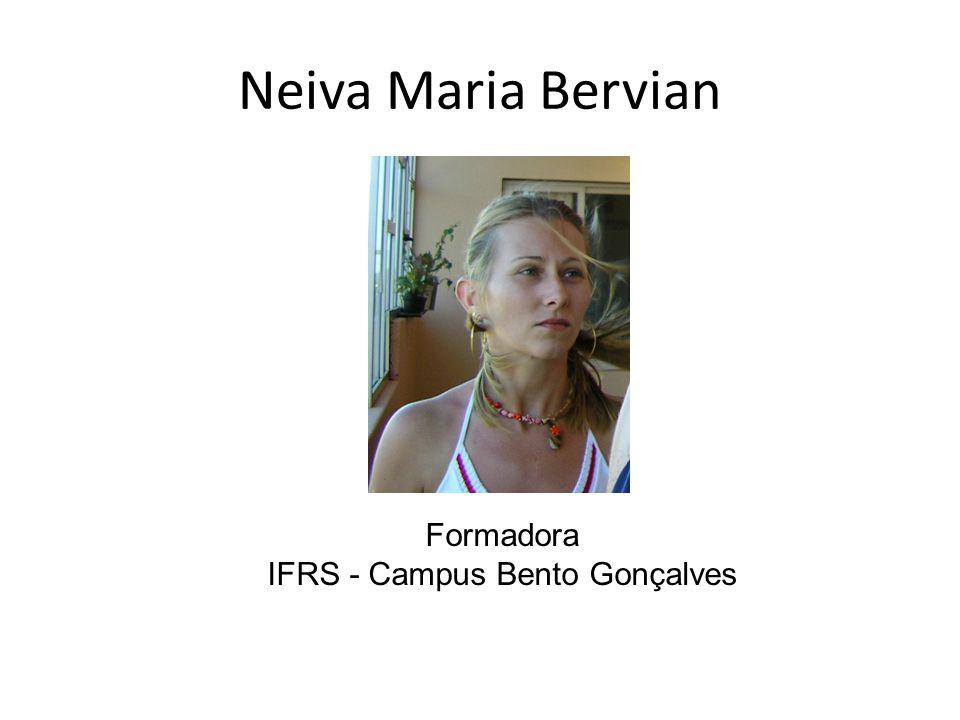 Neiva Maria Bervian Formadora IFRS - Campus Bento Gonçalves