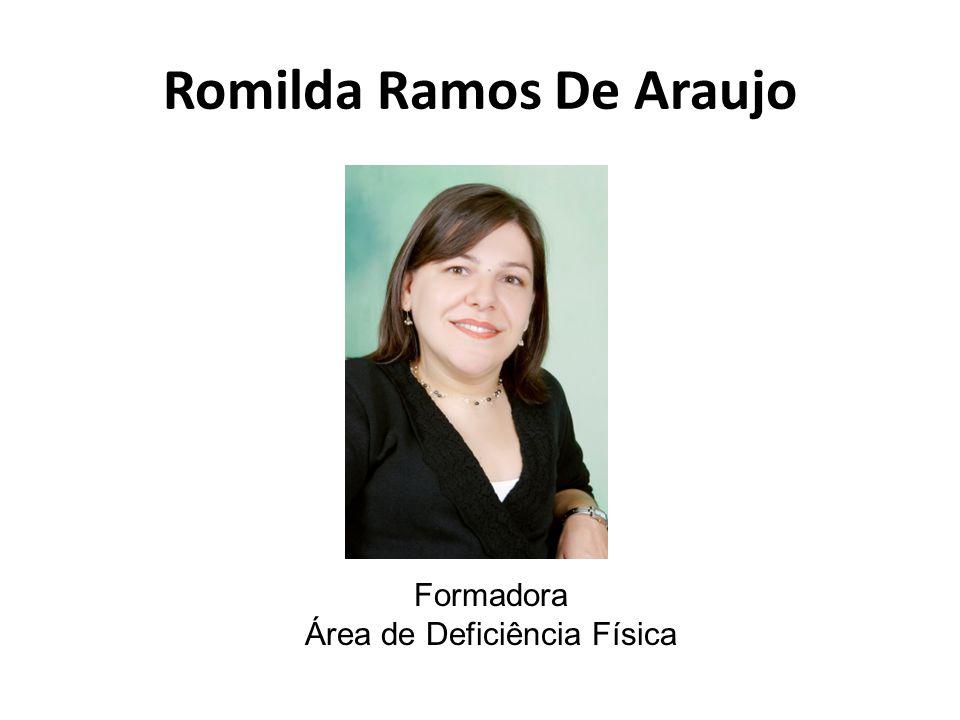 Romilda Ramos De Araujo Formadora Área de Deficiência Física