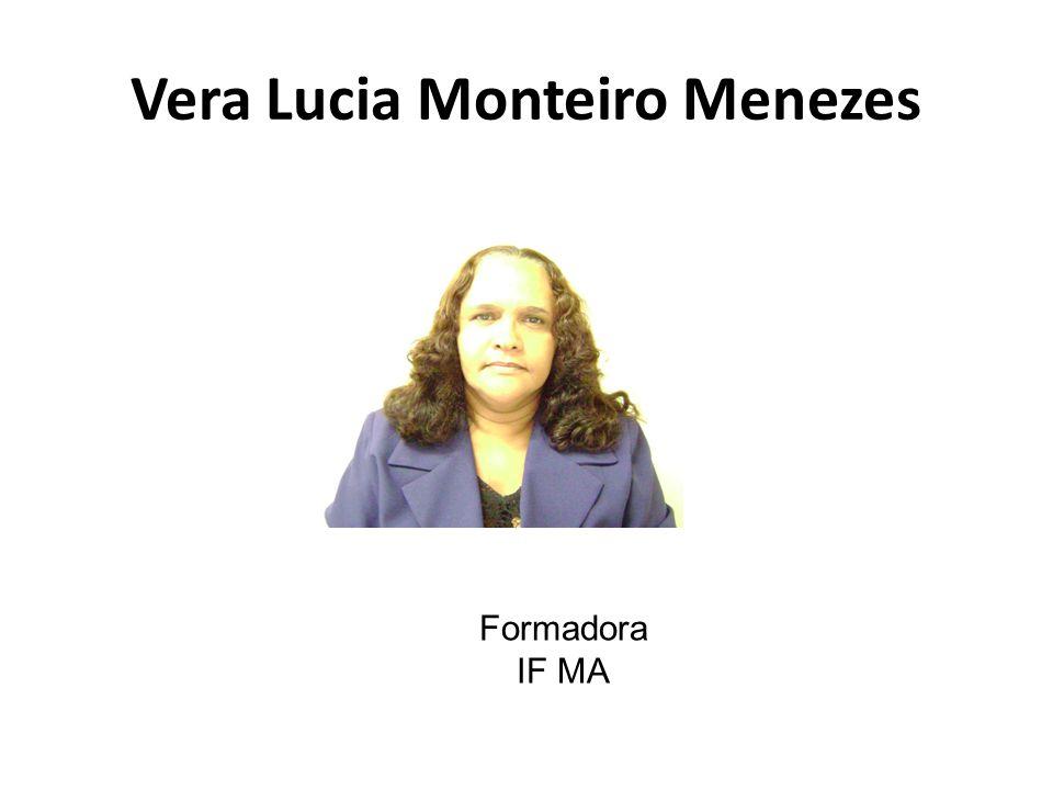 Vera Lucia Monteiro Menezes Formadora IF MA