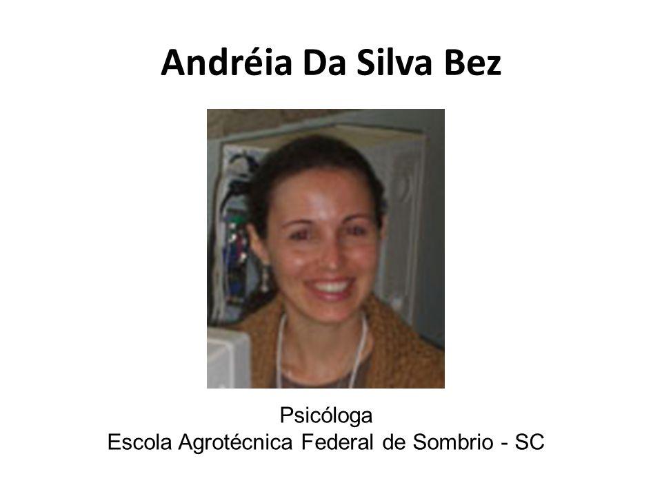 Andréia Da Silva Bez Psicóloga Escola Agrotécnica Federal de Sombrio - SC
