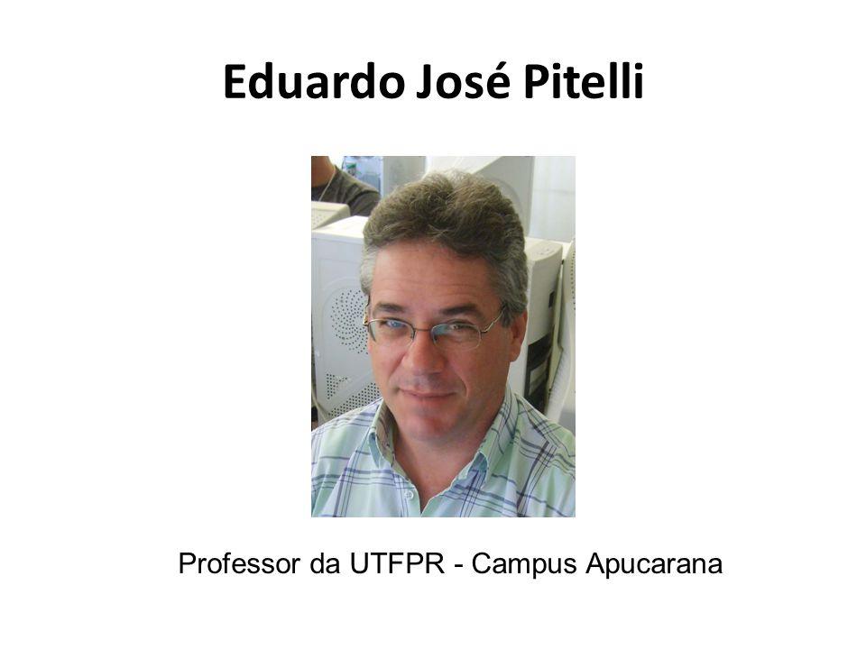 Eduardo José Pitelli Professor da UTFPR - Campus Apucarana