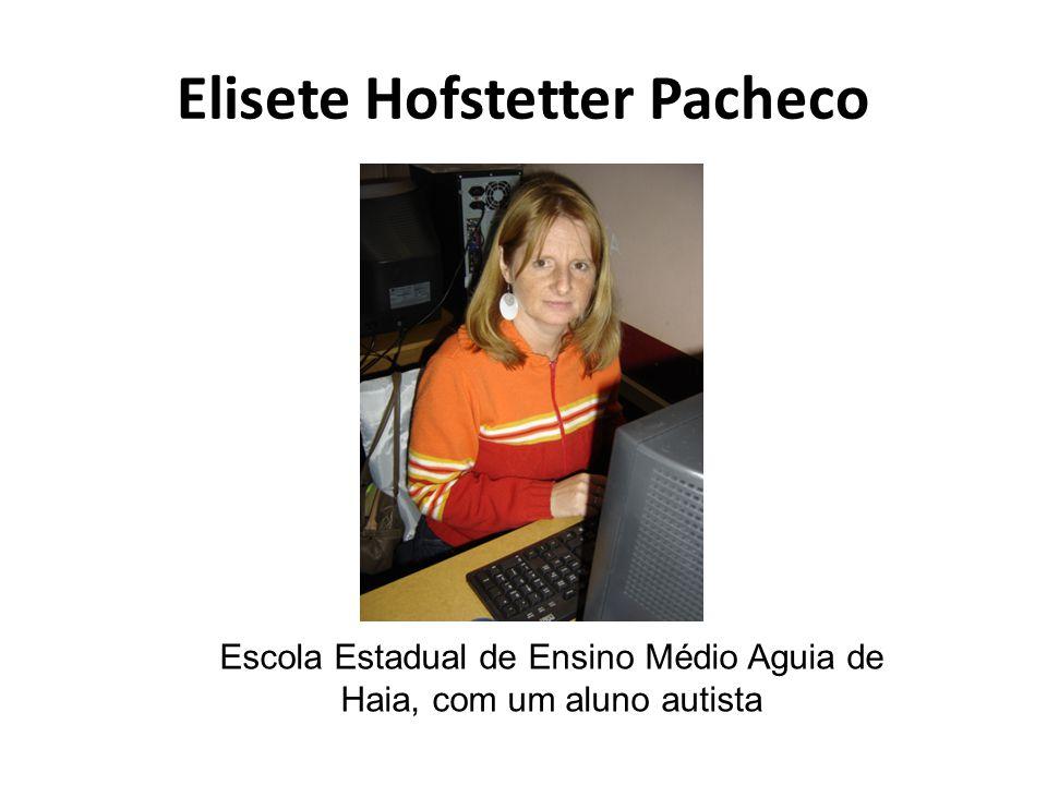 Elisete Hofstetter Pacheco Escola Estadual de Ensino Médio Aguia de Haia, com um aluno autista