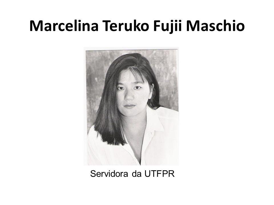 Marcelina Teruko Fujii Maschio Servidora da UTFPR
