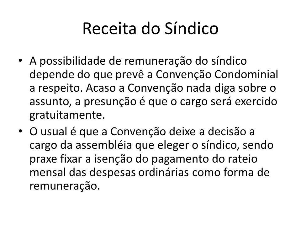 Receita do Síndico A possibilidade de remuneração do síndico depende do que prevê a Convenção Condominial a respeito.