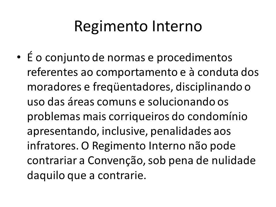 Regimento Interno É o conjunto de normas e procedimentos referentes ao comportamento e à conduta dos moradores e freqüentadores, disciplinando o uso d