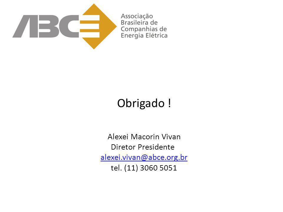 Obrigado ! Alexei Macorin Vivan Diretor Presidente alexei.vivan@abce.org.br tel. (11) 3060 5051 alexei.vivan@abce.org.br