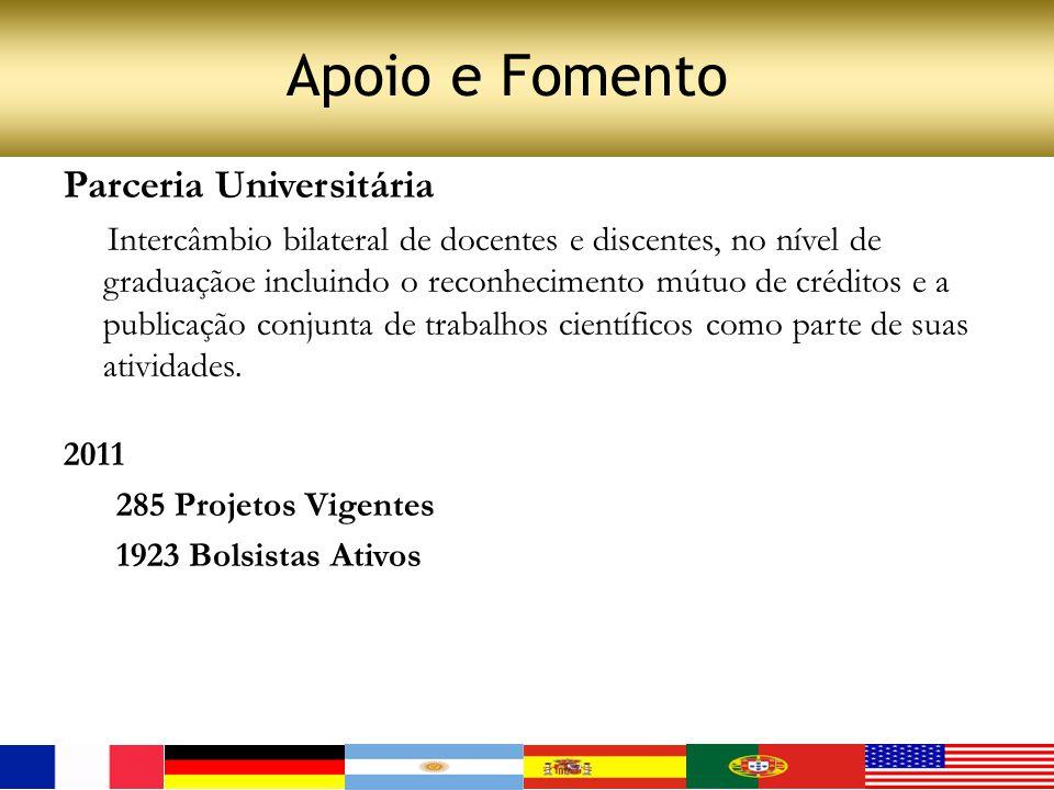 Parceria Universitária Intercâmbio bilateral de docentes e discentes, no nível de graduaçãoe incluindo o reconhecimento mútuo de créditos e a publicaç