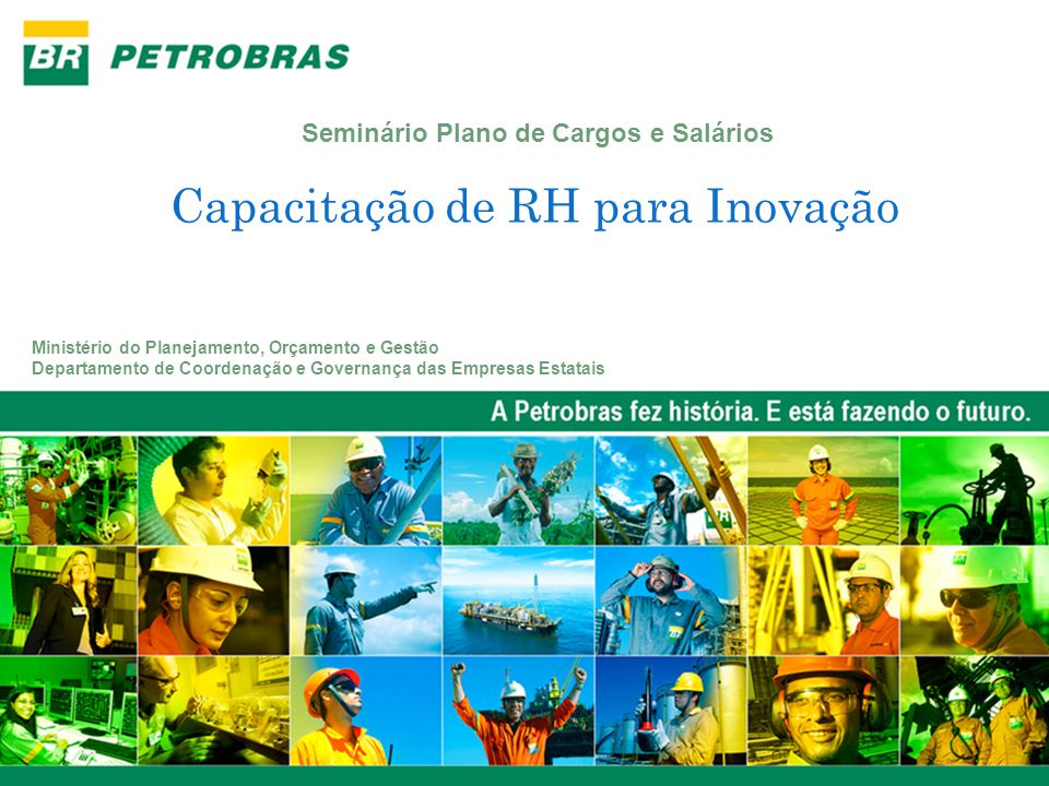 Visão Geral - Petrobras História e Desafios Recursos Humanos e a Educação Corporativa