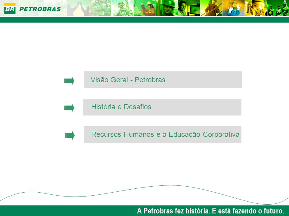 Atendimento, única e exclusivamente, aos empregados do Sistema Petrobras Alinhamento integral com o plano de negócio da Petrobras Elaboração de um portfólio de soluções educacionais, em parceria com as áreas corporativas e de negócios Portfólio permanentemente atualizado Certificação ISO 9000 para garantir a qualidade na realização de cursos e conclaves Universidade Petrobras