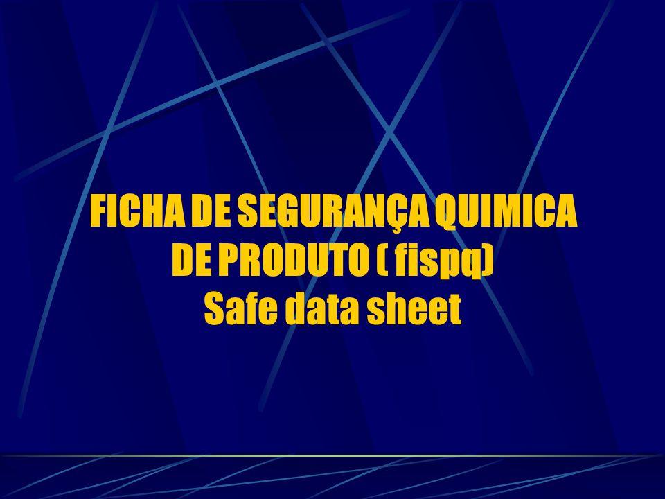 FICHA DE SEGURANÇA QUIMICA DE PRODUTO ( fispq) Safe data sheet