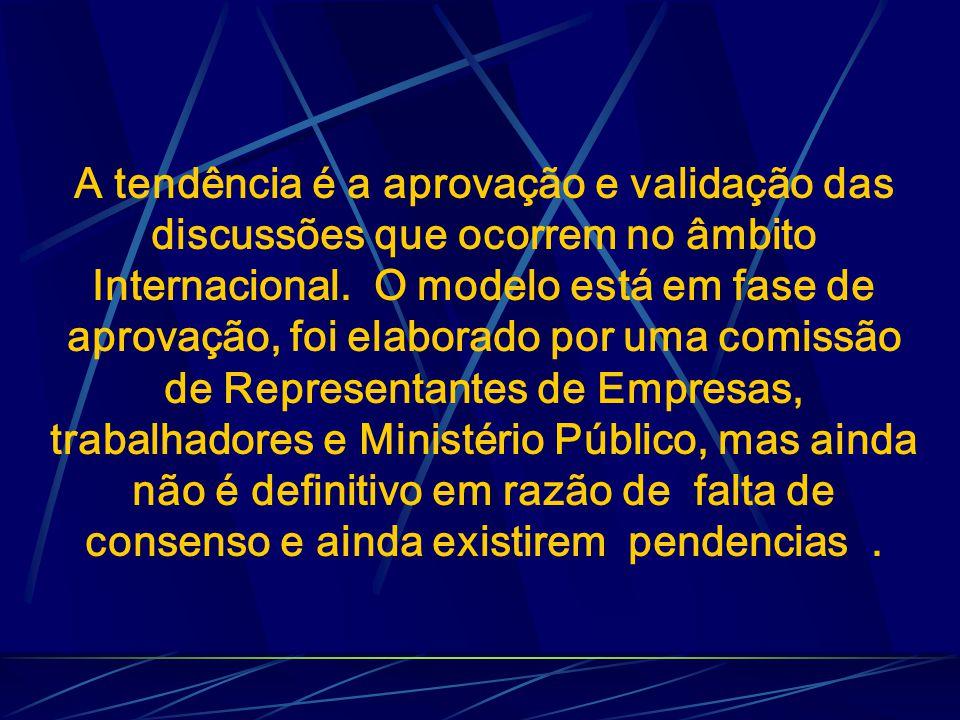 A tendência é a aprovação e validação das discussões que ocorrem no âmbito Internacional.