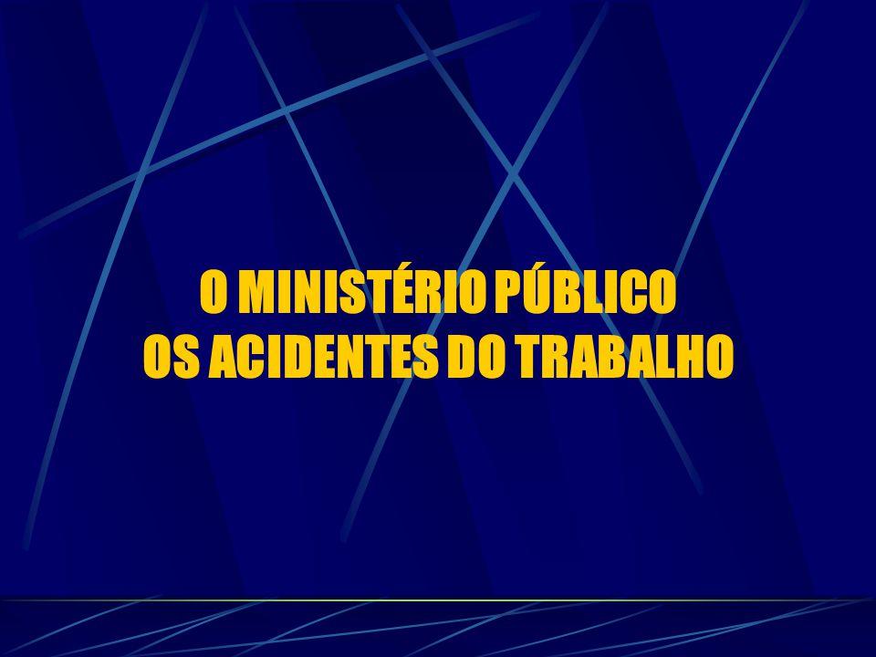 O MINISTÉRIO PÚBLICO OS ACIDENTES DO TRABALHO