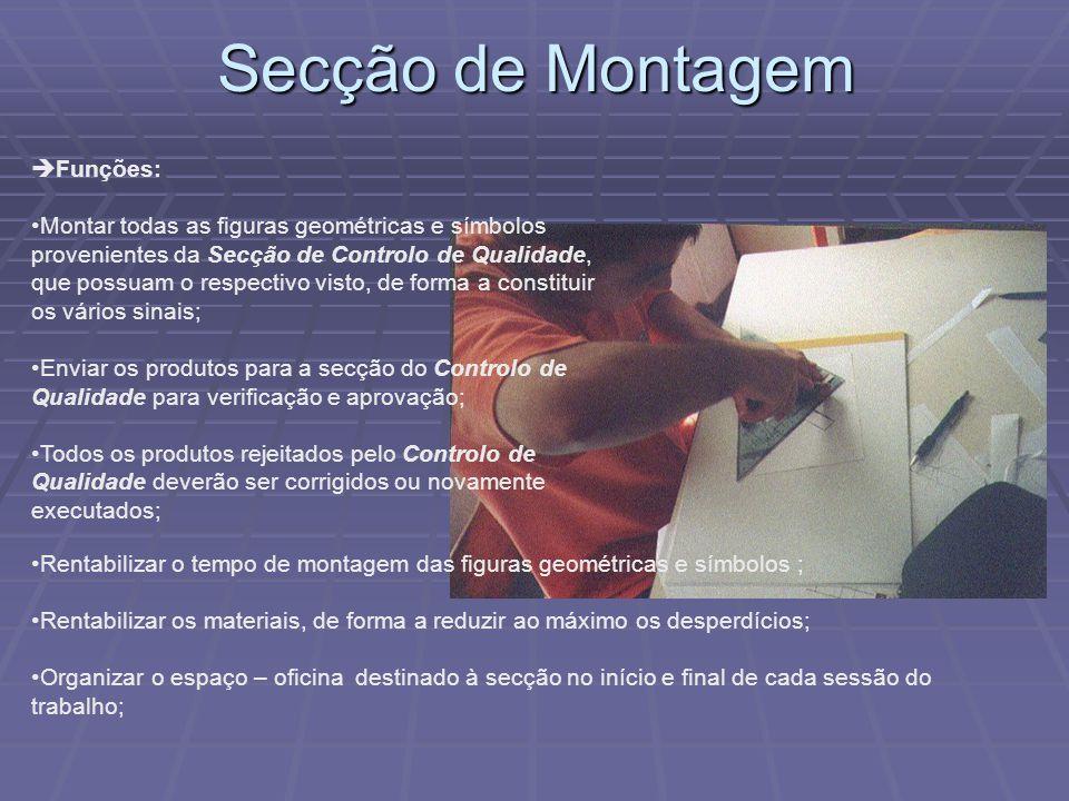 Secção de Montagem Funções: Montar todas as figuras geométricas e símbolos provenientes da Secção de Controlo de Qualidade, que possuam o respectivo v
