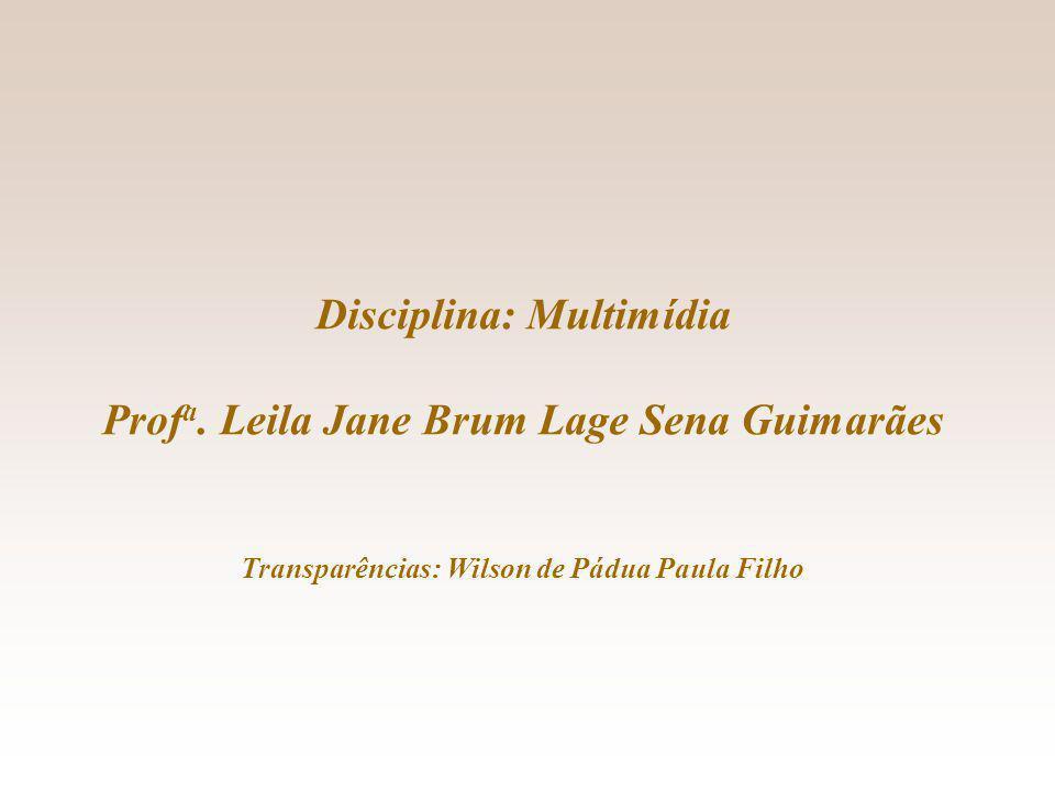 Disciplina: Multimídia Prof a.