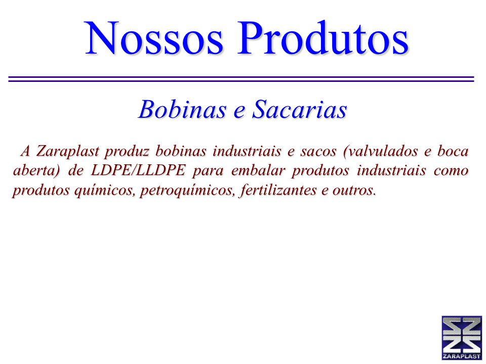 A Zaraplast produz bobinas industriais e sacos (valvulados e boca aberta) de LDPE/LLDPE para embalar produtos industriais como produtos químicos, petr