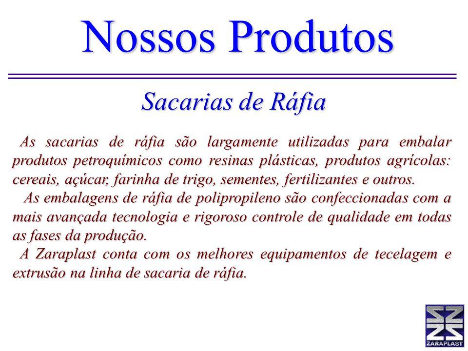 As sacarias de ráfia são largamente utilizadas para embalar produtos petroquímicos como resinas plásticas, produtos agrícolas: cereais, açúcar, farinh