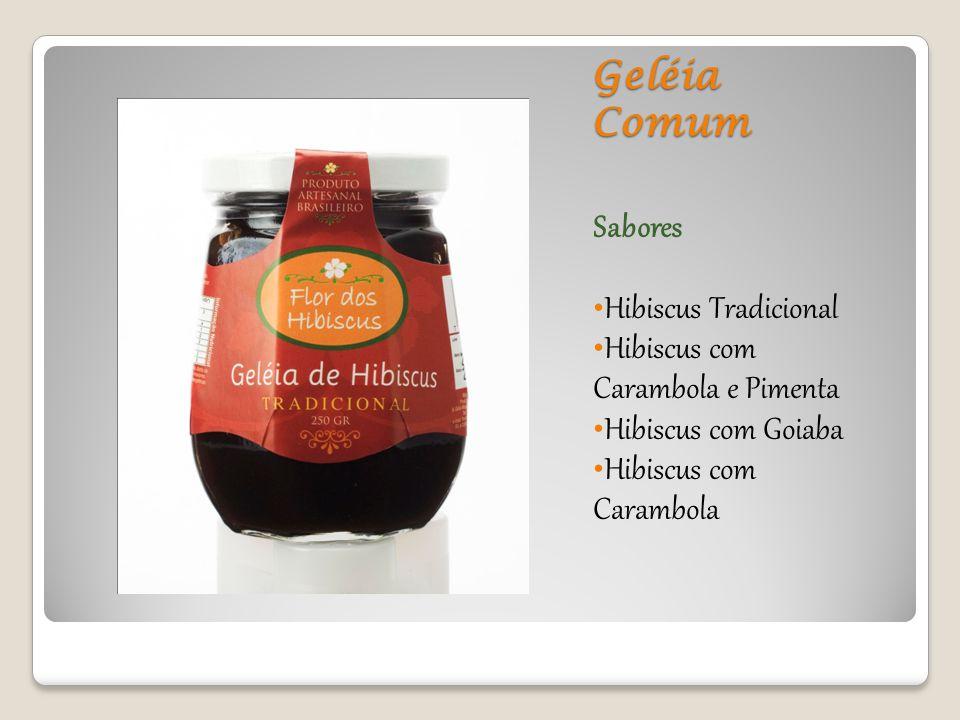 Geléia Comum Sabores Hibiscus Tradicional Hibiscus com Carambola e Pimenta Hibiscus com Goiaba Hibiscus com Carambola