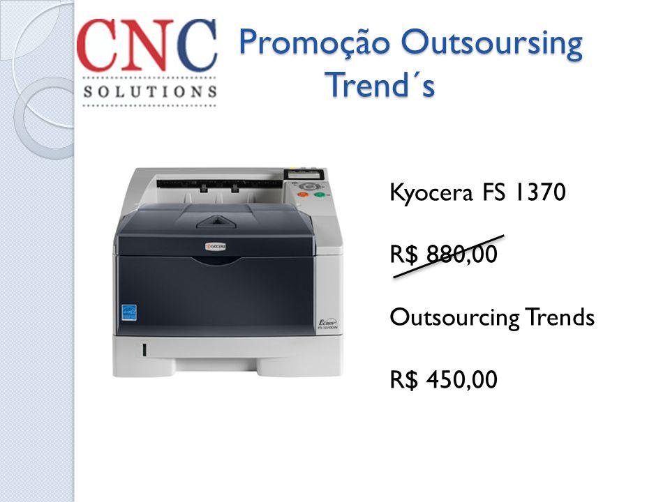 Promoção Outsoursing Trend´s Promoção Outsoursing Trend´s Kyocera FS 1370 R$ 880,00 Outsourcing Trends R$ 450,00