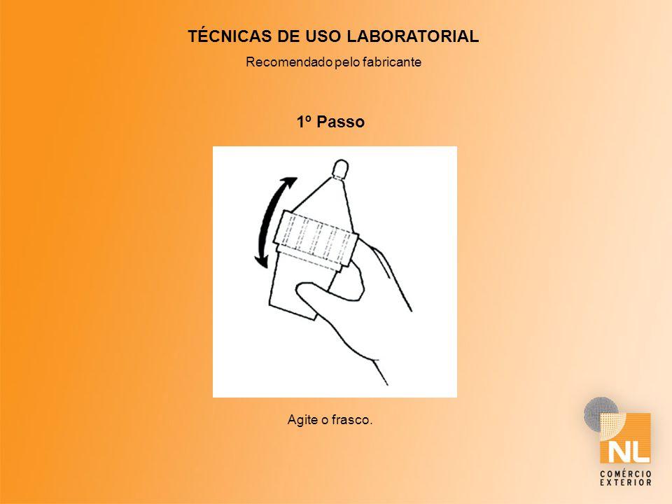 TÉCNICAS DE USO LABORATORIAL Recomendado pelo fabricante 2º Passo Remova o CAP de vedação.