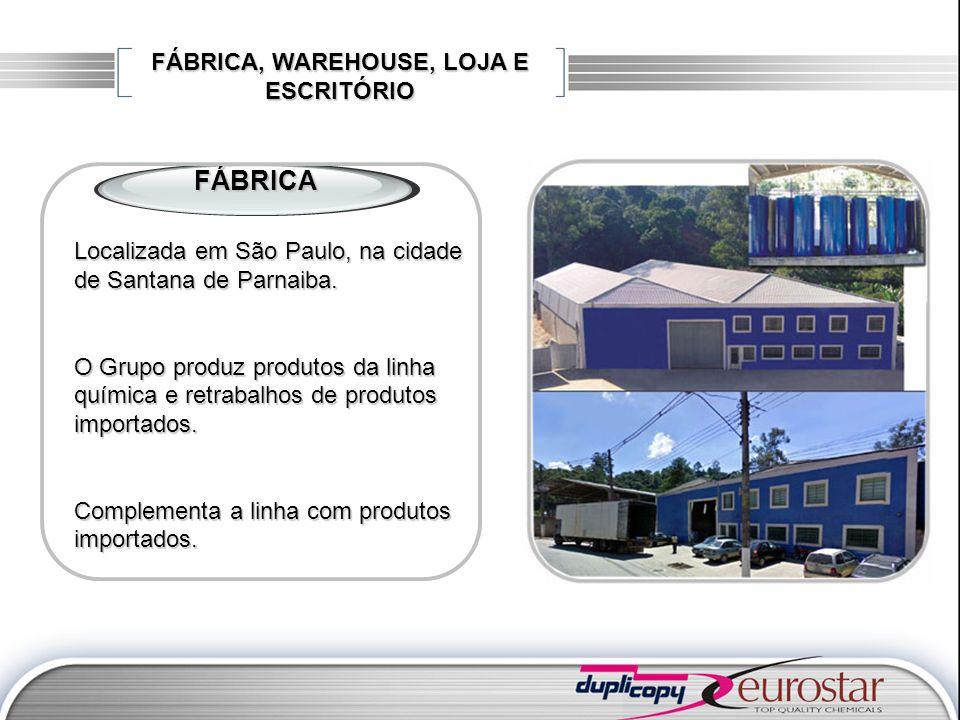 FÁBRICA, WAREHOUSE, LOJA E ESCRITÓRIO FÁBRICA Localizada em São Paulo, na cidade de Santana de Parnaiba. O Grupo produz produtos da linha química e re