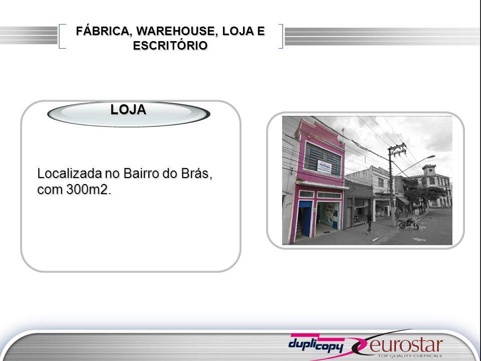 FÁBRICA, WAREHOUSE, LOJA E ESCRITÓRIO LOJA Localizada no Bairro do Brás, com 300m2.