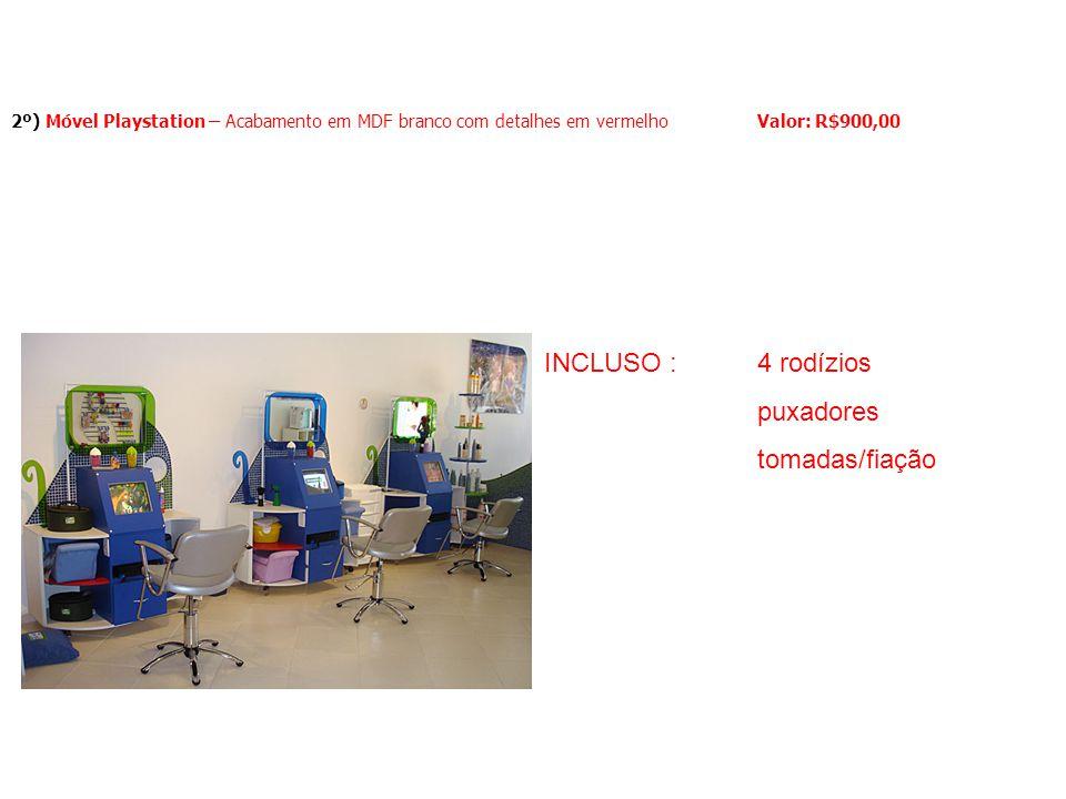 2º) Móvel Playstation – Acabamento em MDF branco com detalhes em vermelho Valor: R$900,00 INCLUSO : 4 rodízios puxadores tomadas/fiação