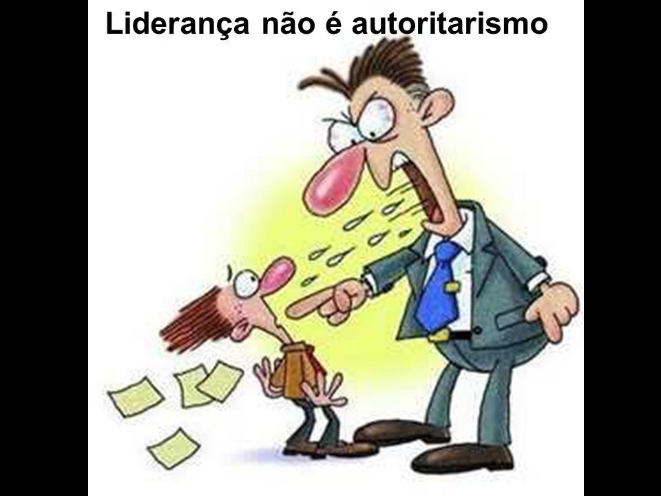 Liderança não é autoritarismo