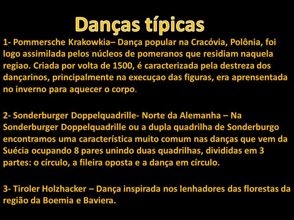 1- Pommersche Krakowkia– Dança popular na Cracóvia, Polônia, foi logo assimilada pelos núcleos de pomeranos que residiam naquela regiao. Criada por vo