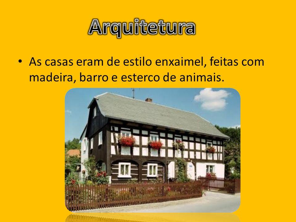 As casas eram de estilo enxaimel, feitas com madeira, barro e esterco de animais.