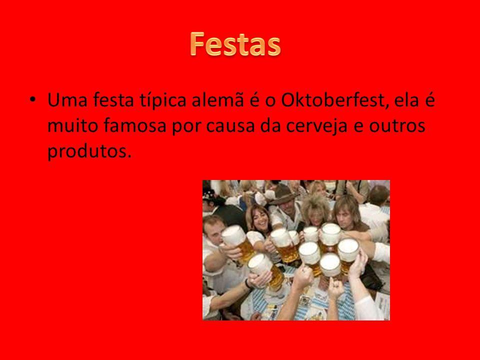 Uma festa típica alemã é o Oktoberfest, ela é muito famosa por causa da cerveja e outros produtos.