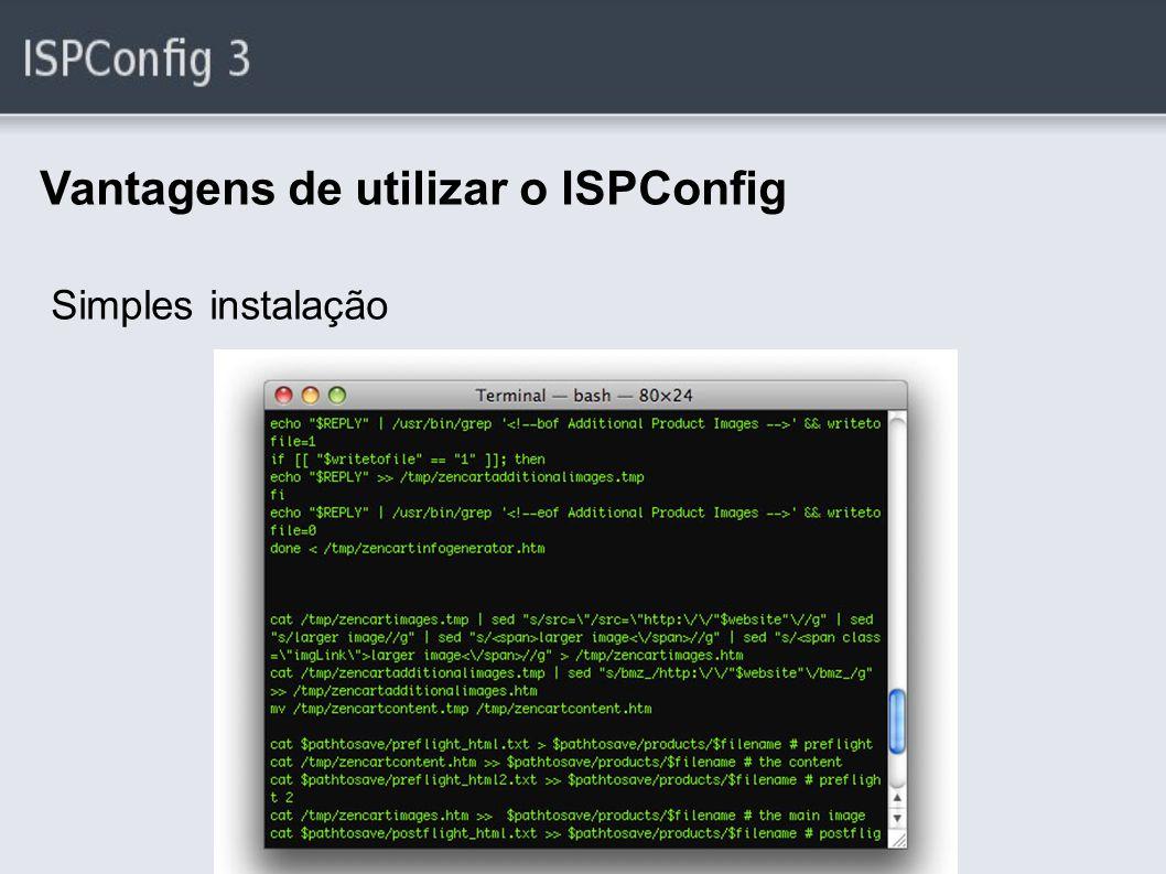 Vantagens de utilizar o ISPConfig Simples instalação