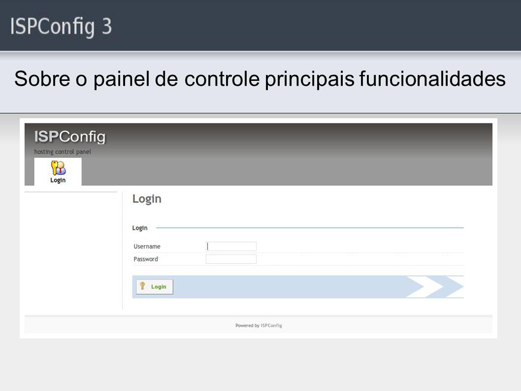 Sobre o painel de controle principais funcionalidades