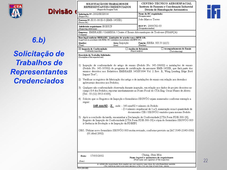 Reciclagem RCF 2005 Divisão de Certificação de Aviação Civil Reciclagem RCF 200522 6.b) Solicitação de Trabalhos de Representantes Credenciados